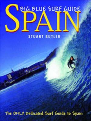 Big Blue Surf Guides: Spain - OceanSurf Guidebooks S. (Paperback)