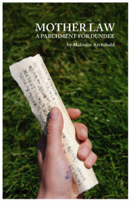 Mother Law: A Parchment for Dundee (Paperback)