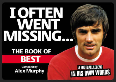 I Often Went Missing: The Book of Best (Paperback)