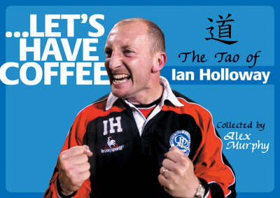 Let's Have Coffee: The Tao of Ian Holloway (Paperback)
