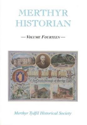 Merthyr Historian Volume 14 (Paperback)