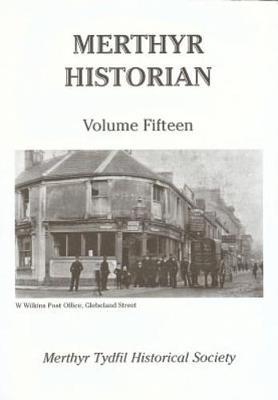 Merthyr Historian Volume 15 (Paperback)