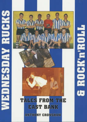 Wednesday Rucks and Rock 'n' Roll: Tale from the East Bank (Paperback)