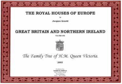 The Royal Houses of Europe: Family Tree of H.M. Queen Victoria v. 1: Great Britain (Spiral bound)