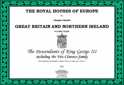 The Royal Houses of Europe: Descendants of King George III Including the Fitz-Clarence Family v.3: Great Britain (Paperback)