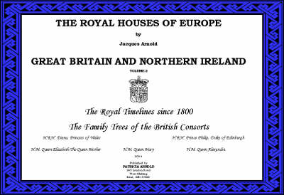 The Royal Houses of Europe: Royal Timeline the Families of the British Consorts v. 2: Great Britain (Paperback)