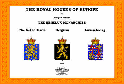 The Royal Houses of Europe: The Benelux Monarchies the Netherlands,Belgium and Luxembourg (Paperback)