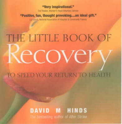 The Little Book of Recovery: To Speed Your Return to Health (Paperback)