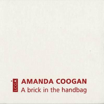 Amanda Coogan - A Brick in the Handbag (Hardback)