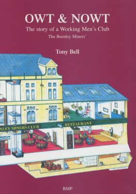 Owt and Nowt: The Story of a Northern Working Mens' Club (Paperback)