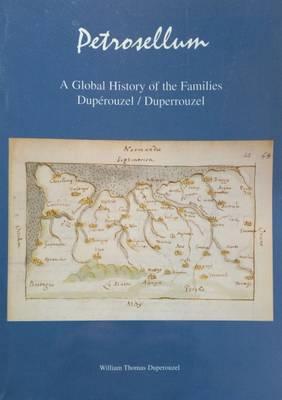 Petrosellum: 1: A Global History of the Families Duperouzel/Duperrouzel (Paperback)