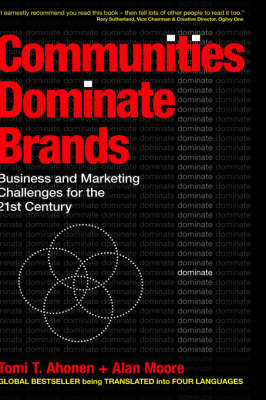 Communities Dominate Brands: Business and Marketing Challenges for the 21st Century (Hardback)