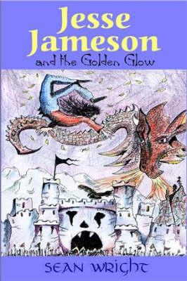 Jesse Jameson and the Golden Glow: Bk.1 - Jesse Jameson S. 1 (Paperback)