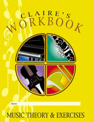 Claire's Workbook: Music Theory and Exercises (Paperback)