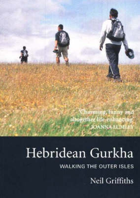 Hebridean Gurkha: Walking the Outer Isles (Paperback)