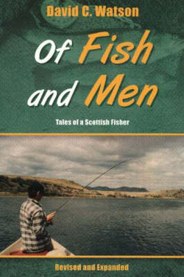 Of Fish and Men: Tales of a Scottish Fisher (Paperback)