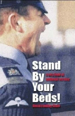 Stand by Your Beds!: A Wry Look at National Service (Paperback)