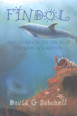 Findol: Adventures in the Big Blue: The Quest of a Dolphin (Hardback)