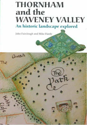 Thornham and the Waveney Valley: An Historic Landscape Explored (Paperback)