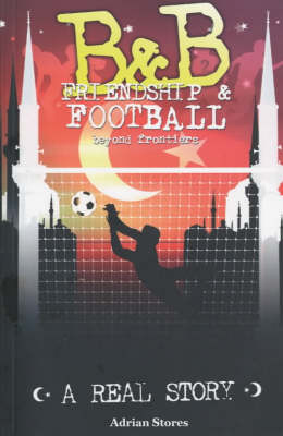 B&B: Friendship and Football Beyond Frontiers (Paperback)