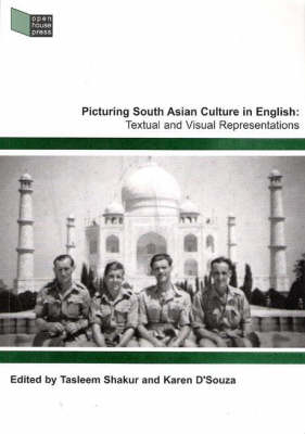 Picturing South Asian Culture in English: Textual and Visual Representations (Paperback)