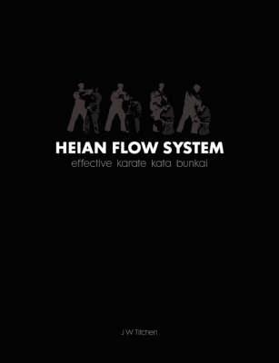 Heian Flow System: Effective Karate Kata Bunkai (Paperback)