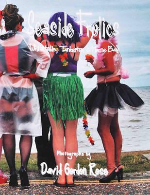 Seaside Frolics: Whitstable, Tankerton and Herne Bay (Paperback)