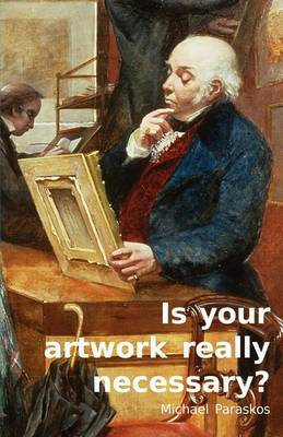 Is Your Artwork Really Necessary? (Paperback)