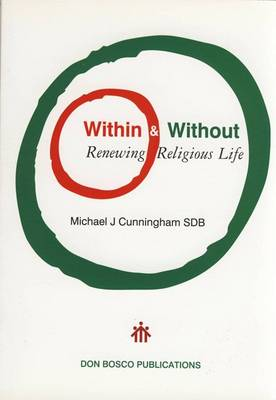 Within and without: Renewing Religious Life (Paperback)