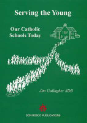 Serving the Young: Our Catholic Schools Today (Paperback)