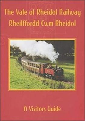 The Vale of Rheidol Railway: Rheilfford CWM Rheidol: A Visitors Guide Containing a Brief History of the Railway, Recent Achievements and Details of Locomotives and Rolling Stock, Together with What Can be Seen on a Journey (Paperback)