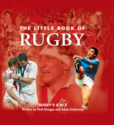 The Little Book of Rugby: Rugby's A to Z (Hardback)