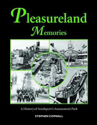 Pleasureland Memories: A History of Southport's Amusement Park (Paperback)
