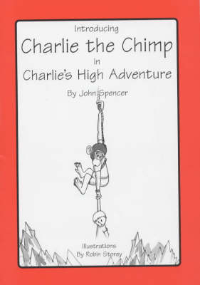 Charlie's High Adventure: Introducing Charlie the Chimp (Paperback)
