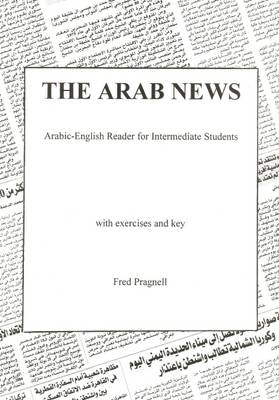 Arab News: Arabic-English Reader for Intermediate Students (Paperback)