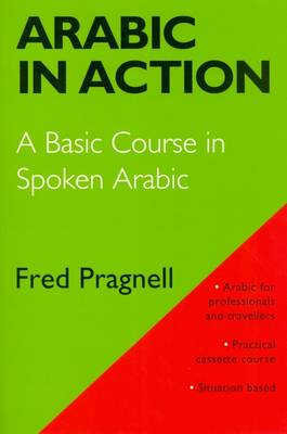 Arabic in Action: A Basic Course in Spoken Arabic (Paperback)