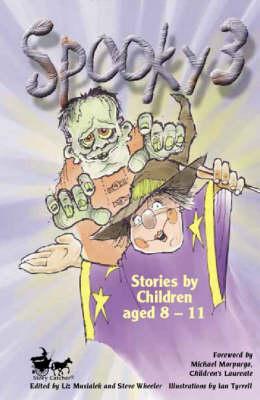 Spooky 3: v. 3: Stories by Children Aged 8-11 - Story Catcher S. (Paperback)