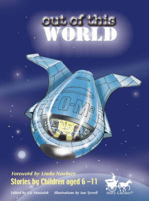 Out of This World: Stories by Children Aged 6-11 (Paperback)