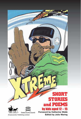 Xtreme: Stories, Scripts and Poems by Children Aged 11-15 (Paperback)