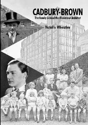 Cadbury-Brown: The Family Behind the Modernist Architect (Paperback)