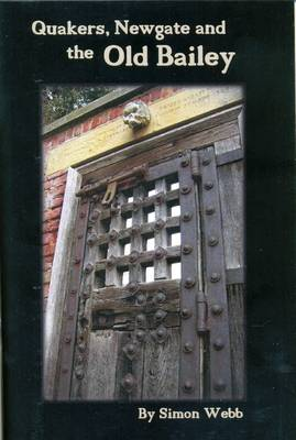 Quakers, Newgate and the Old Bailey (Paperback)