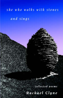 She Who Walks With Stones And Sings: Collected Poems (Paperback)