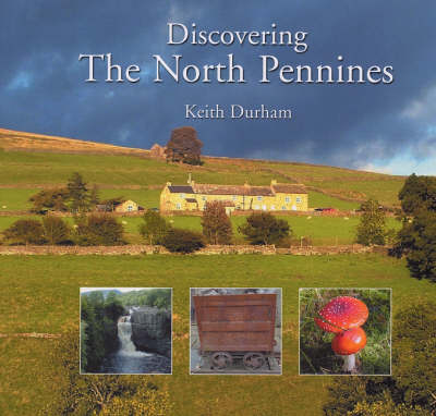 Discovering the North Pennines: Area of Outstanding Natural Beauty (Paperback)