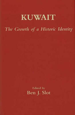 Kuwait: The Growth of a Historic Identity (Hardback)