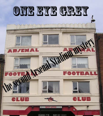 The Second Arsenal Stadium Mystery - One Eye Grey S. v. 6 (Paperback)
