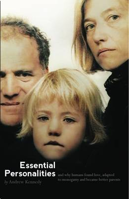 Essential Personalities: and Why Humans Found Love, Adapted to Monogamy and Became Better Parents (Paperback)