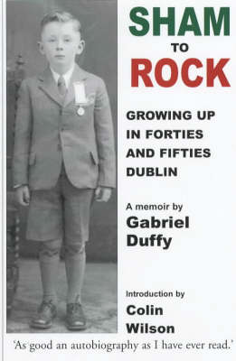 Sham to Rock: Growing Up in Forties and Fifties Dublin (Paperback)