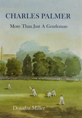 Charles Palmer: More Than Just a Gentleman (Hardback)