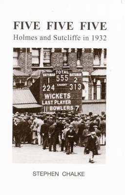Five Five Five: Holmes and Sutcliffe in 1932 (Paperback)