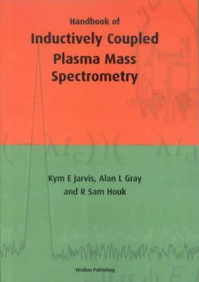 Handbook of Inductively Coupled Plasma Mass Spectrometry (Paperback)
